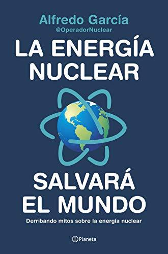 La energía nuclear salvará el mundo: Derribando mitos sobre la energía nuclear (No Ficción)